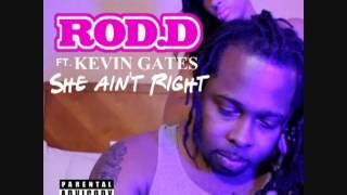 "Rod-D ft.Kevin Gates & Daone ""She Ain"