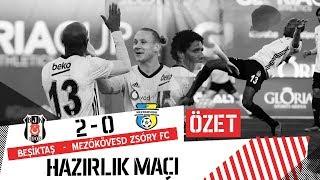 MAÇ ÖZETİ: Beşiktaş 2 - 0 Mezokövesd-Zsory