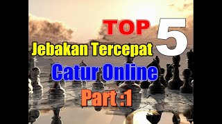 Top 5 Jebakan Tercepat Catur Online | part 1