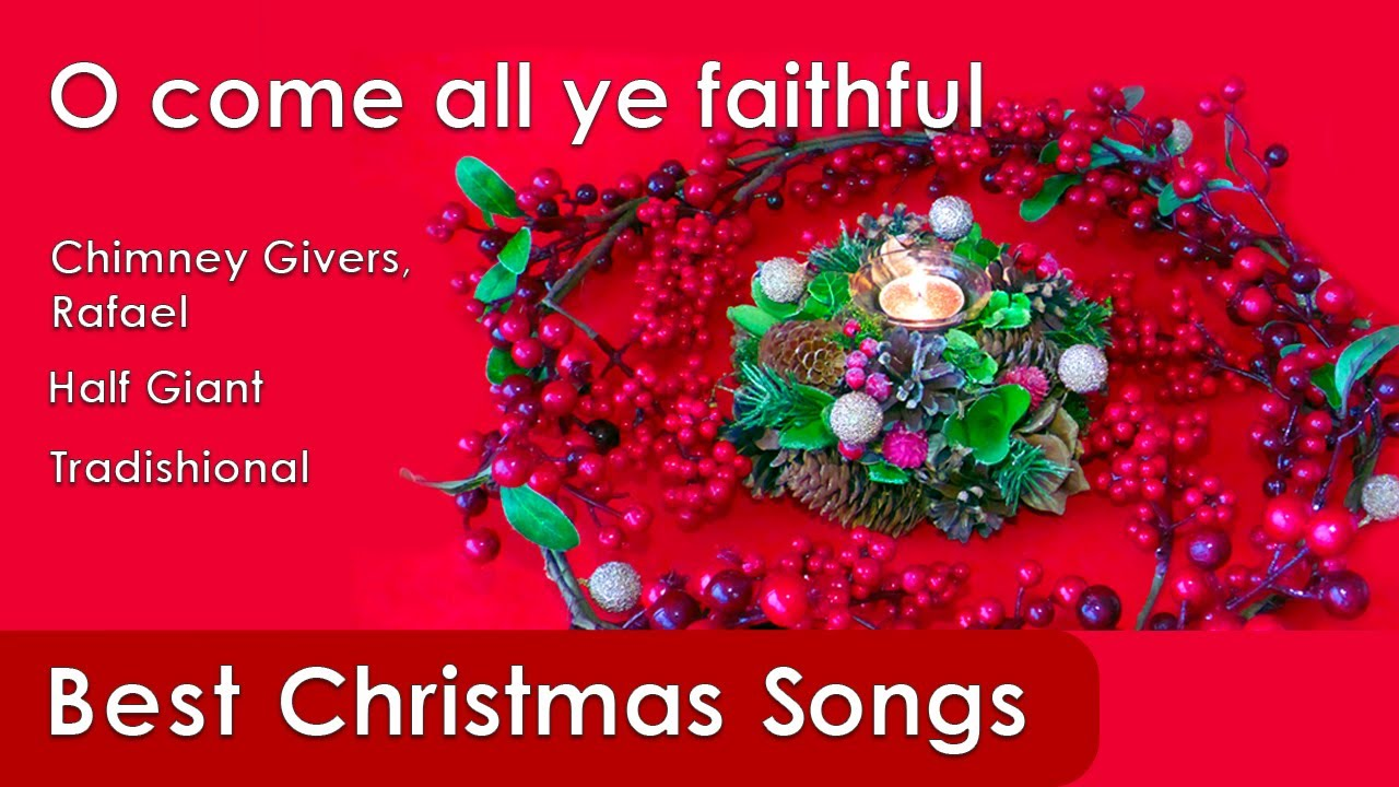 "Download Classic Christmas Songs - ""O come all ye faithful"""