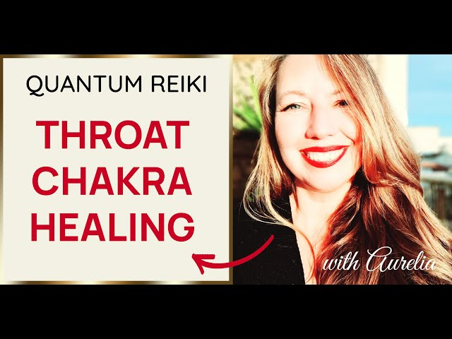 ❤️Heal Your Throat Chakra❤️ Quantum Reiki with Aurelia✨😍