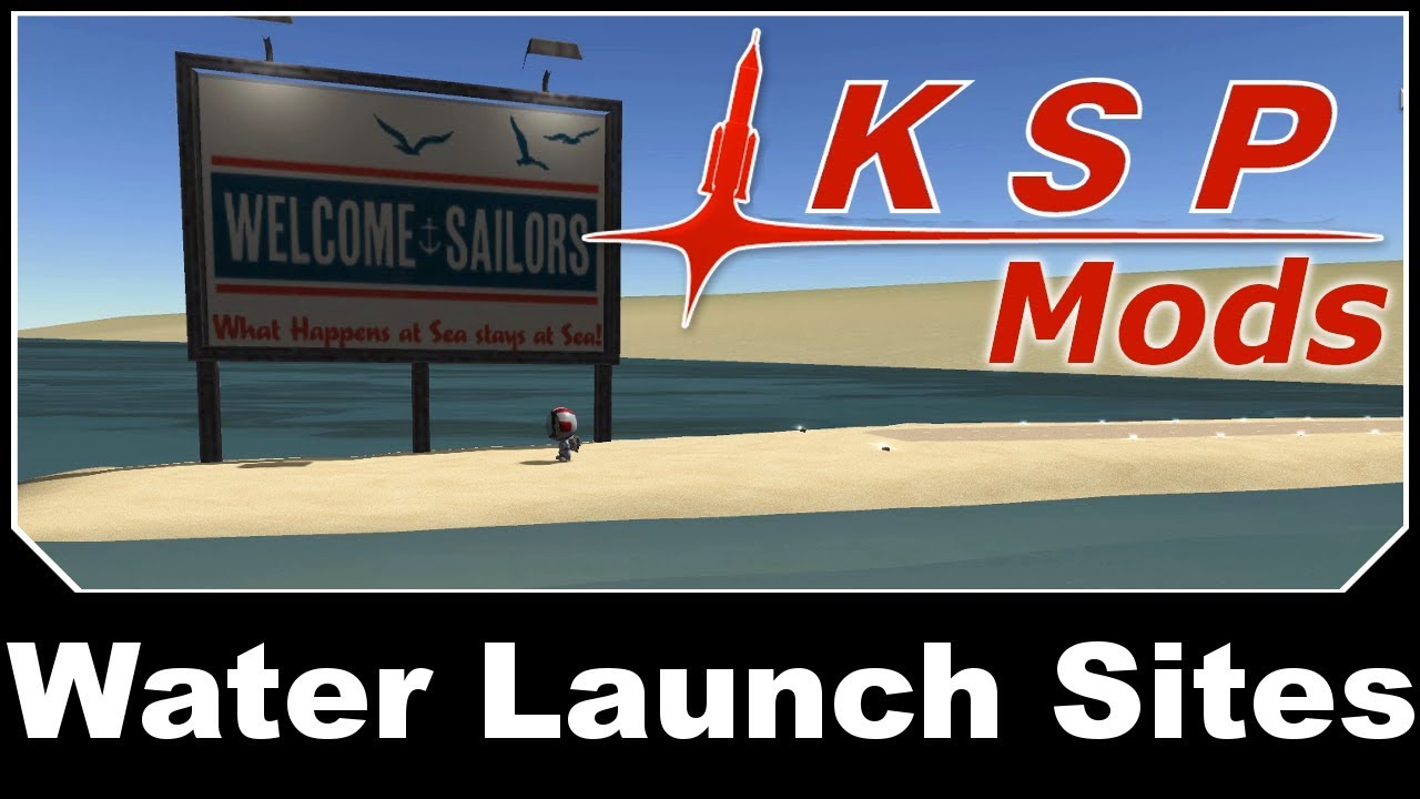 1 7] Water Launch Sites (2019-04-22) - Add-on Releases - Kerbal