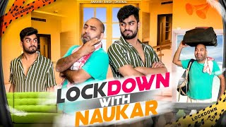 Lockdown With Naukar | Naukar Ke Sath Lockdown | Awanish Singh