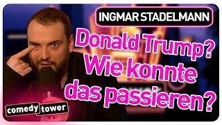 Ingmar Stadelmann   Trump? Wie konnte das passieren?   Comedy Tower