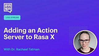 Rasa Livecoding: Creating an Action Server Image