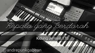 Kepala Yang Berdarah - KJ 170 (Piano Instrumental by Andre Panggabean)