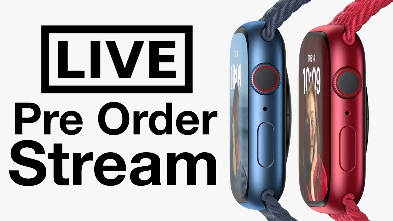 Apple Watch Series 7 preorders are live  here's everything you ...