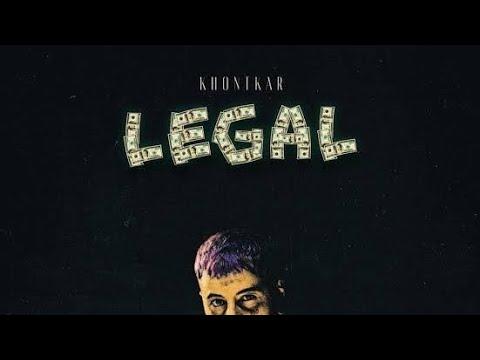 Khontkar - Legal (Şarkı Sözleriyle, Lyrics) HD