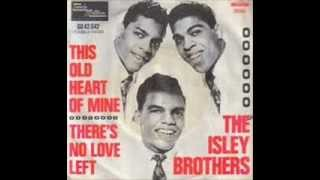 THE ISLEY BROTHERS - THIS OLD HEART OF MINE - THERE