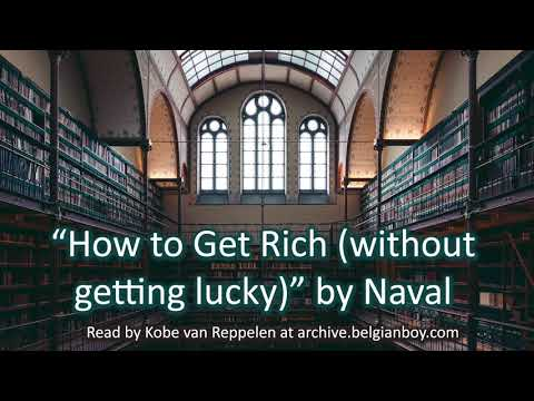 The Archive: How To Get Rich (without Getting Lucky) By Naval Ravikant