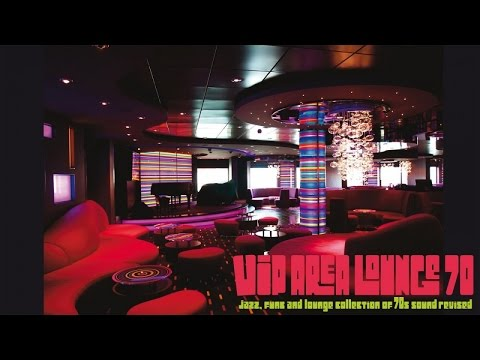 Top Acid Jazz Funk and Lounge - VIP Area Lounge 70 ( Collection of 70s Sound Revised )