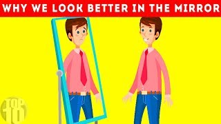 Why You Look Better in the Mirror Than in Pictures