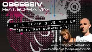 Obsessiv ft Sophia May - I Will Never Give You Up (Bellatrax Summer Mix).m4v