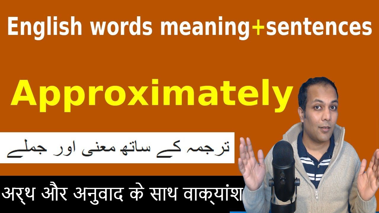 Approximately meaning in Urdu | Approximately in Hindi ...