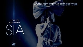 Sia THANK YOU Nostalgic for the present tour 2016