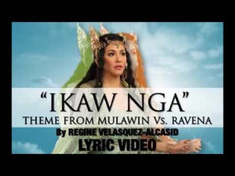 MULAWIN VS RAVENA THEME SONG BY REGINE VELASQUEZ ALCASID