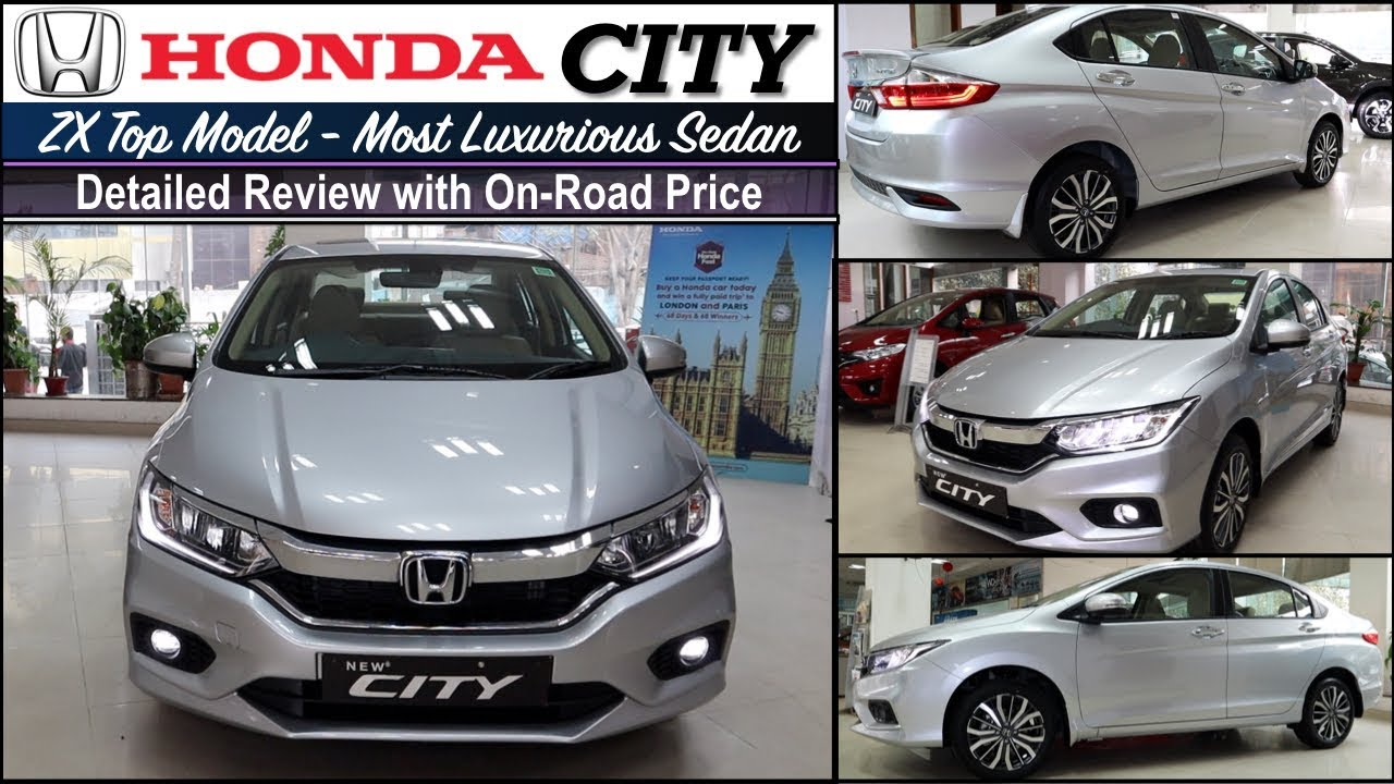 Honda City Zx Top Model 2019 Detailed Review With On Road Price