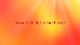 Play Your Love Feels Like Home