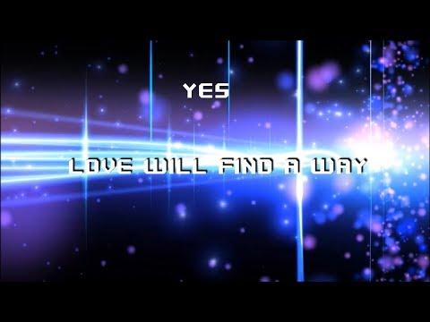 Yes - Love Will Find A Way HD lyrics