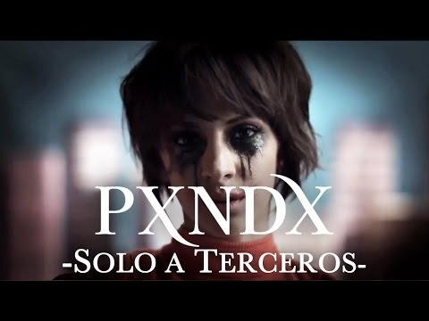 PXNDX - Solo a Terceros [VIDEO OFICIAL HD]