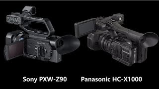 Sony PXW-Z90 vs Panasonic HC-X1000