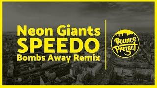 Neon Giants Speedo Bombs Away Remix