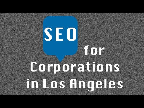 SEO Consultants for Corporations in Los Angeles
