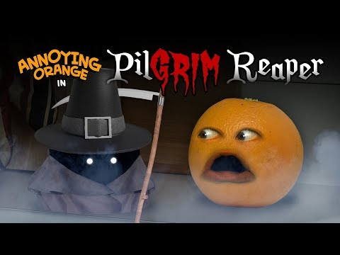 Annoying Orange – PilGRIM Reaper