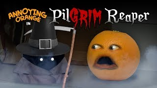 Annoying Orange - PilGRIM Reaper
