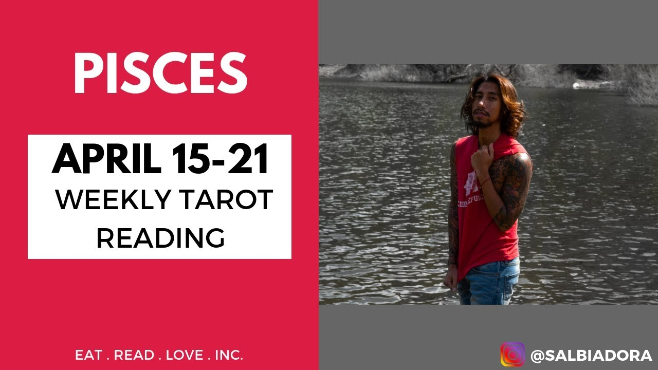 pisces weekly 15 to 21 love tarot