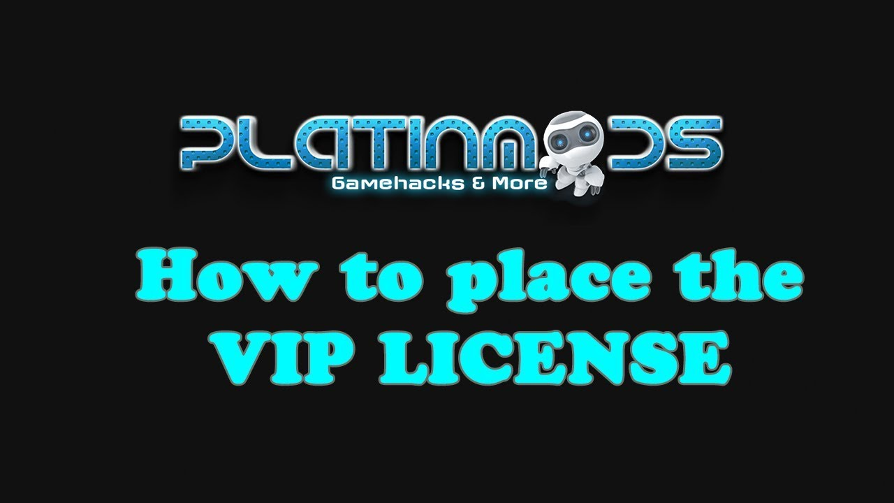 Tutorial! How to place the VIP License on www platinmods com
