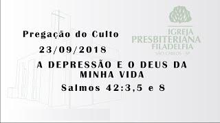 pregação 23/09/2018 (A depressão e o Deus da minha vida)
