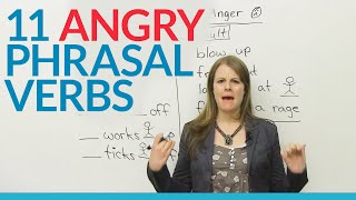 Learn 11 ANGRY Phrasal Verbs in English