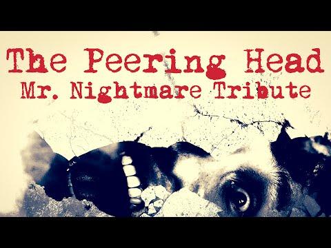 The Peering Head | Creepypasta (Mr. Nightmare Tribute)