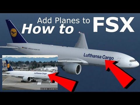 How To Add Planes To FSX/FSX Steam Edition