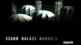 Szabó Balázs Bandája - Zaj