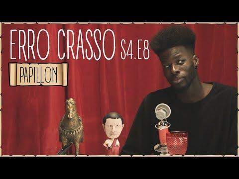 Erro Crasso T4 Ep8 - PAPILLON, decisões polémicas, o seu traje, nomes de rappers e mais.
