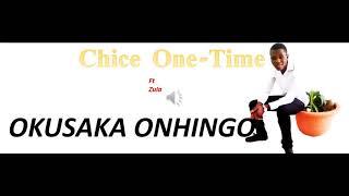 Chice ft Zula OKUSAKA ONHINGO / Audio