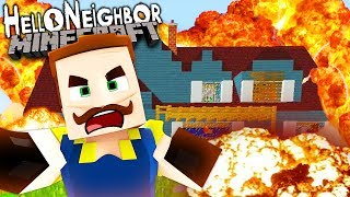 WE BLEW UP THE NEIGHBOR, HIS HOUSE AND EVERYTHING HE OWNS! | Hello Neighbor Minecraft Gameplay