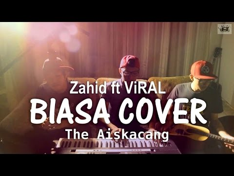 Biasa Zahid feat Viral Cover by The Aiskacang