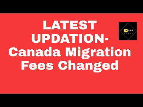 Canada Migration Latest Update    Update In Visa Application And Landing  Fees.