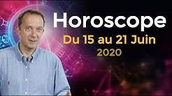 Horoscope Semaine du Lundi 15 juin 2020