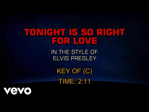 Elvis Presley - Tonight Is So Right For Love (Karaoke)