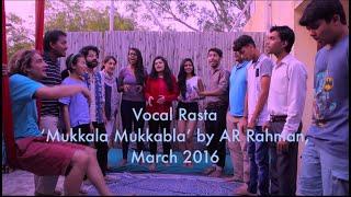Vocal Rasta, Acapella Group from New Delhi, performs 'Mukkala Mukkabla' by AR Rahman, March 2016