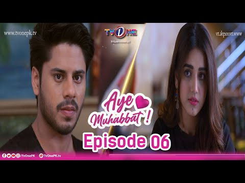 Aye Muhabbat | Episode 6 | TV One Drama
