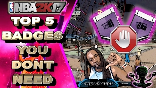 TOP 5 USELESS BADGES IN NBA 2K17 [Please Don