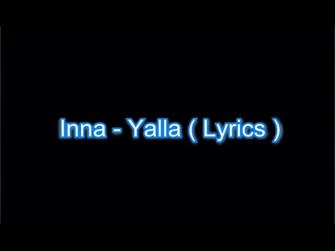 Yalla by INNA - Lyrics - YouTube