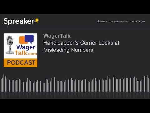 WagerTalk Podcast: Handicapper's Corner Looks at Misleading Numbers