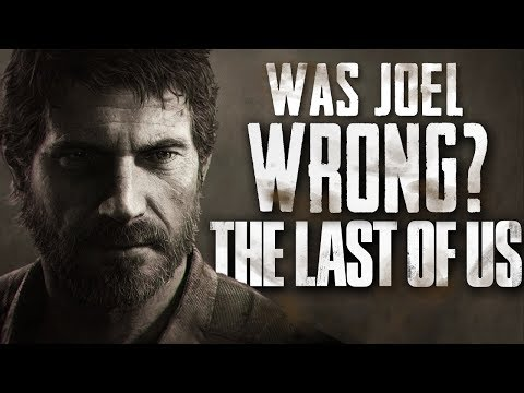 Was Joel WRONG In The Last Of Us - (TLOU Ending Analysis)