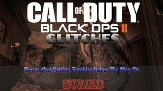 Black Ops 2 Glitches   Freeze & Getting Zombies Below The Map on  Buried